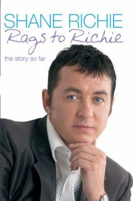 Richie, Shane / From Rags to Richie : The Story So Far (Large Hardback)