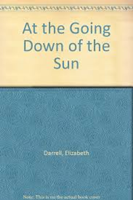 Darrell, Elizabeth / At the Going Down of the Sun (Large Hardback)