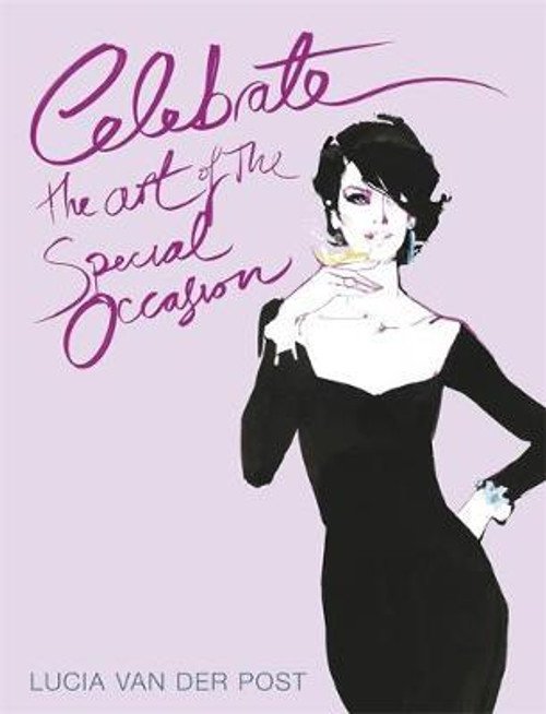 van der Post, Lucia / Celebrate : The Art of the Special Occasion (Large Hardback)