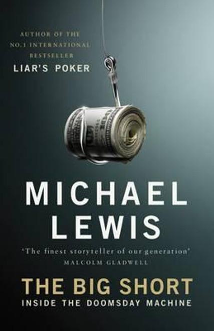 Lewis, Michael / The Big Short : Inside the Doomsday Machine (Large Hardback)