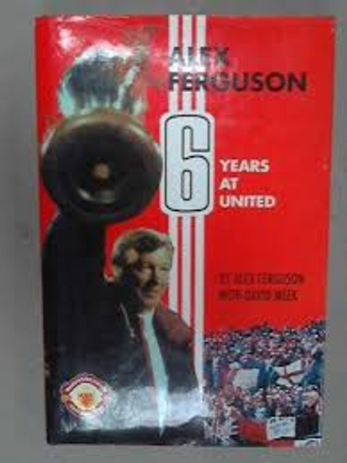 Ferguson, Alex / Alex Ferguson : Six Years at United (Large Hardback)