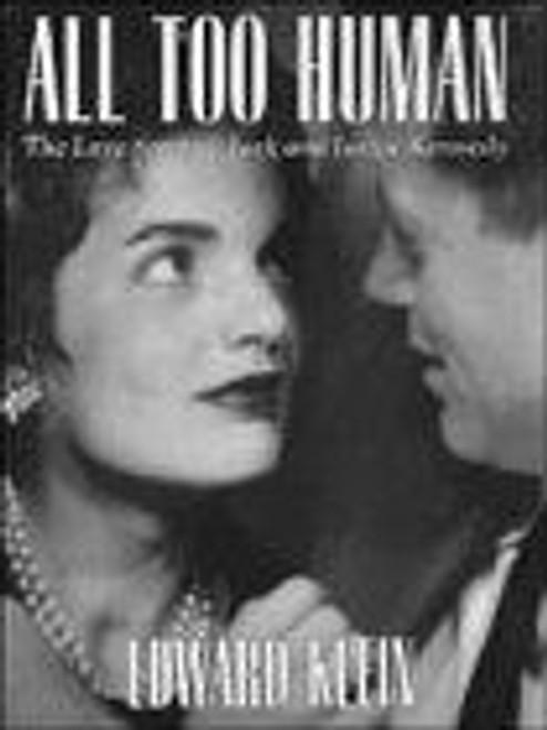 Klein, Edward / All Too Human : Love Story of Jack and Jackie Kennedy (Large Hardback)