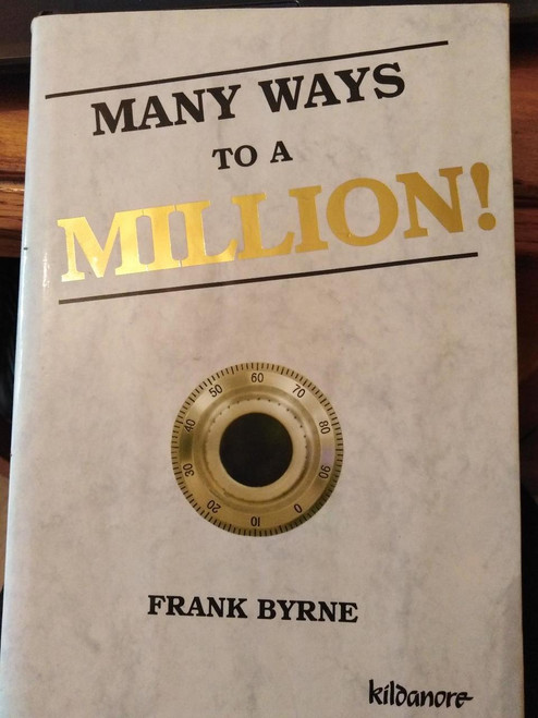 Byrne, Frank / Many Ways To A Million (Large Hardback)