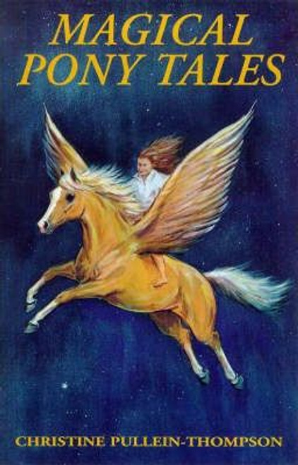 Pullein-Thompson, Christine / Magical Pony Tales