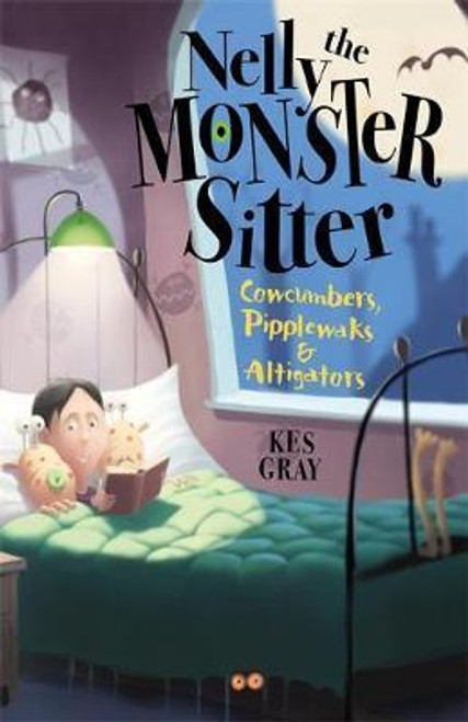 Gray, Kes / Nelly the Monster Sitter: Cowcumbers, Pipplewaks and Altigators