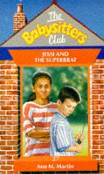 Martin, Ann M. / The Babysitters Club: Jessi and the Superbrat