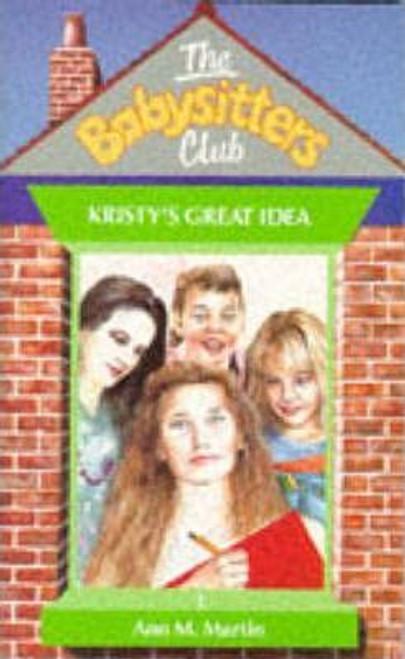 Martin, Ann M. / The Babysitters Club: Kristy's Great Idea