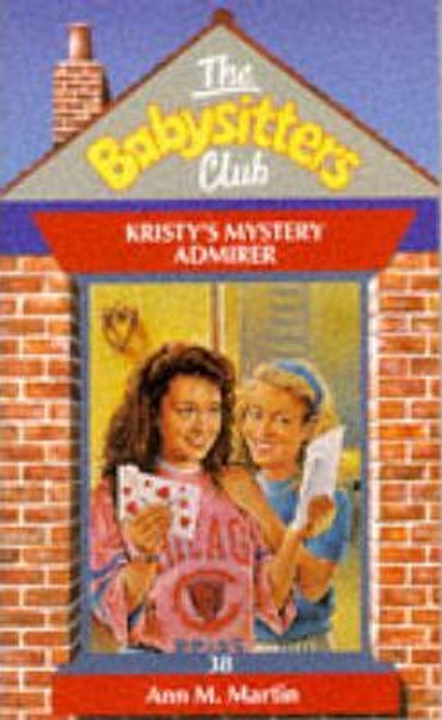 Martin, Ann M. / The Babysitters Club: Kristy's Mystery Admirer