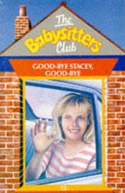 Martin, Ann M. / The Babysitters Club: Goodbye Stacey Goodbye