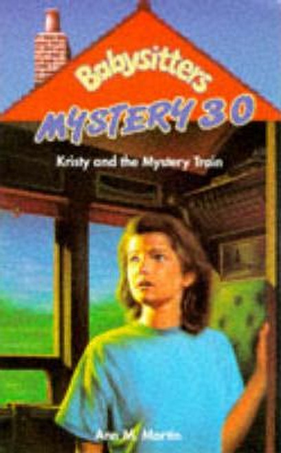 Martin, Ann M. / Babysitters Mystery: Kristy and the Mystery Train