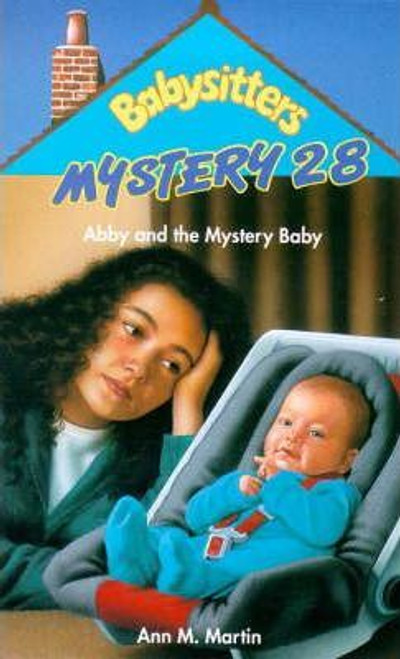 Martin, Ann M. / Babysitters Mystery: Abby and the Mystery Baby