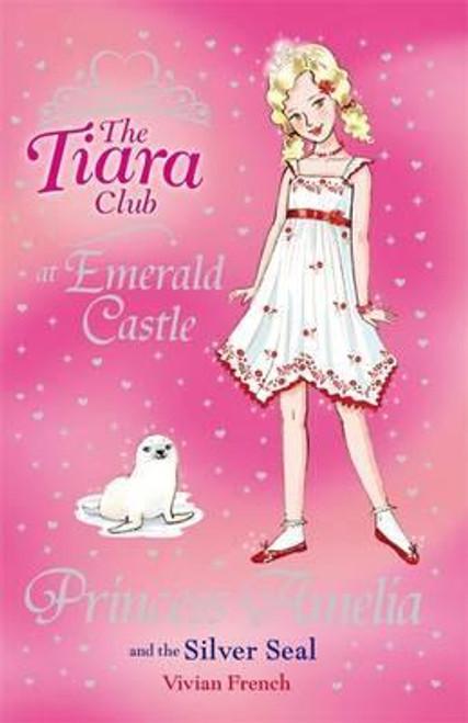 French, Vivian / The Tiara Club: Princess Amelia and the Silver Seal