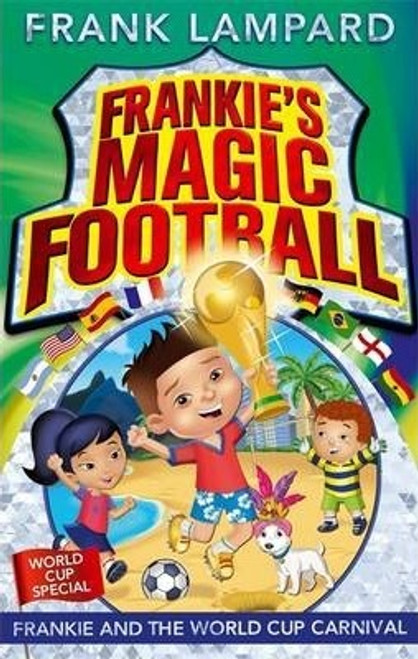 Lampard, Frank / Frankie's Magic Football: Frankie and the World Cup Carnival