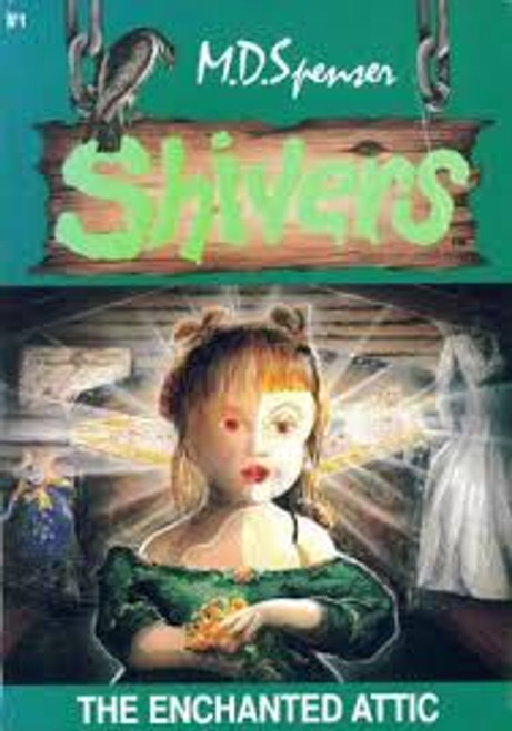 Spenser, M. D. / Shivers : The Enchanted Attic