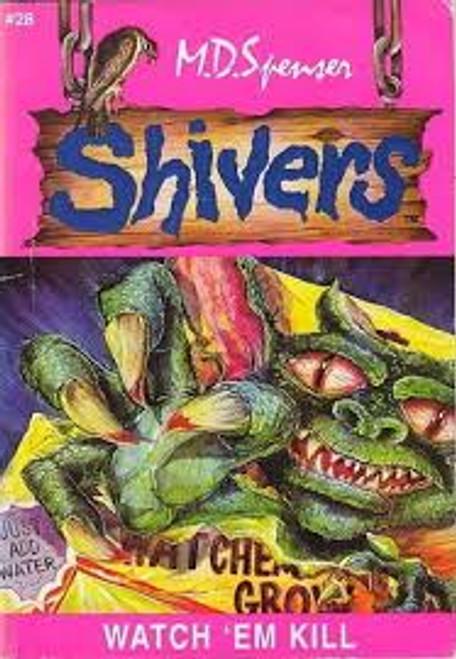Spenser, M. D. / Shivers : Watch 'Em Kill