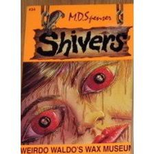 Spenser, M. D. / Shivers : Weirdo Waldo's Wax Museum