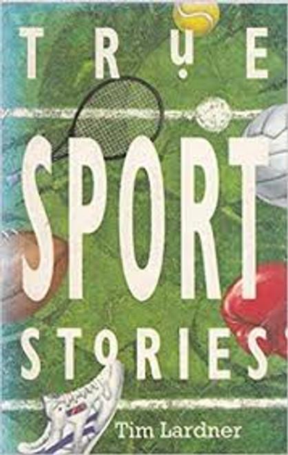 Lardner, Tim / True Sports Stories