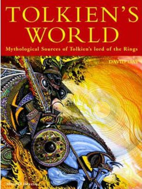 "Day, David - Tolkien's World : Mythological Sources of the ""Lord of the Rings"" (Coffee Table Book)"