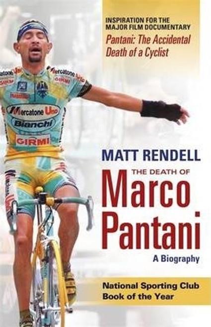Rendell, Matt / The Death of Marco Pantani