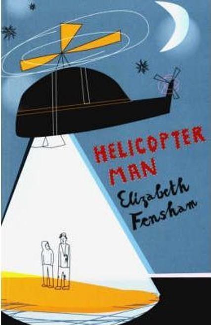 Fensham, Elizabeth / Helicopter Man