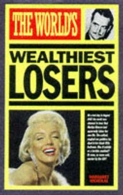 Nicholas, Margaret / The World's Wealthiest Losers