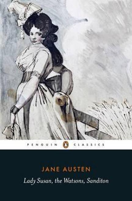 Austen, Jane / Lady Susan, the Watsons, Sanditon