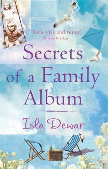 Dewar, Isla / Secrets of a Family Album