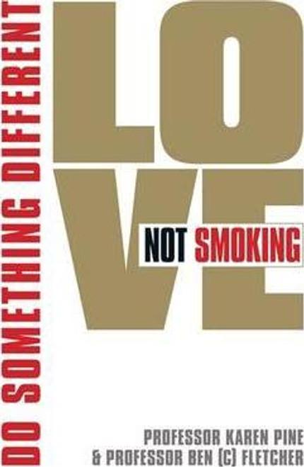 Pine, Karen / Love Not Smoking: Do Something Different