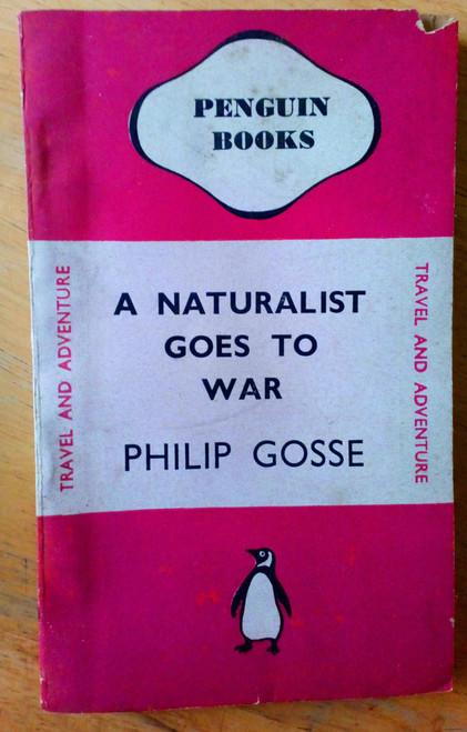 Gosse, Philip - A Naturalist Goes to War - Vintage Penguin 1942 Ed - Travel WW2