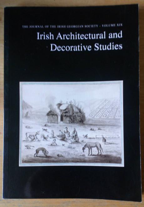 Irish Architectural & Decorative Studies Journal, Vol 19, 2016 - Irish Georgian Society Journal