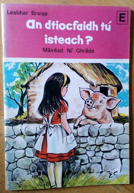 Ní Ghráda, Mairéad - An dtiocfaidh tú Isteach - Vintage As Gaeilge 1960'S School Reader E