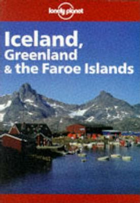 Lonely Planet Iceland Greenland and the Faroe Islands