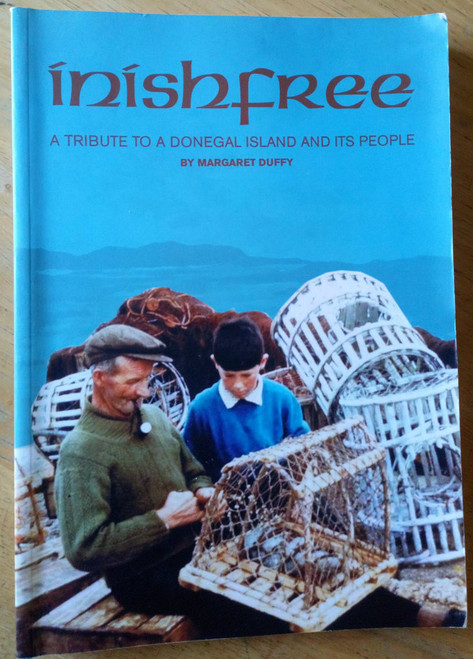 Duffy, Margaret - Inishfree : A Tribute to a Donegal Island and its people - PB 1st Ed 2004 Social family History & genealogy