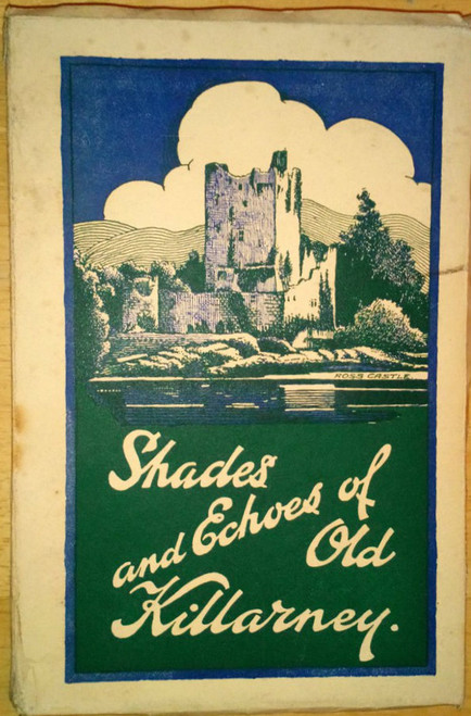 O'Rourke, Kathleen - Shades and Echoes of Old Killarney - Vintage Kerry PB &  Maps