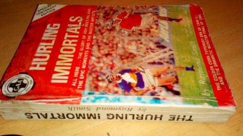 Smith, Raymond - Hurling Immortals - Vintage GAA Centenary Ed PB 1984