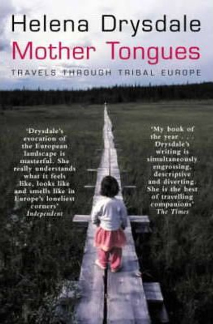 Drysdale, Helena / Mother Tongues : Travels through Tribal Europe