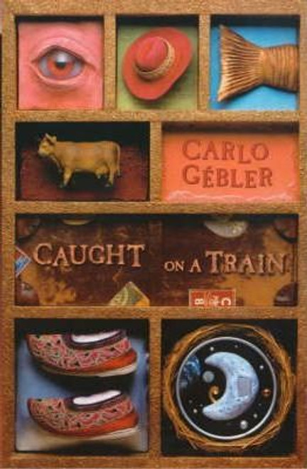 Gebler, Carlo / Caught on a Train