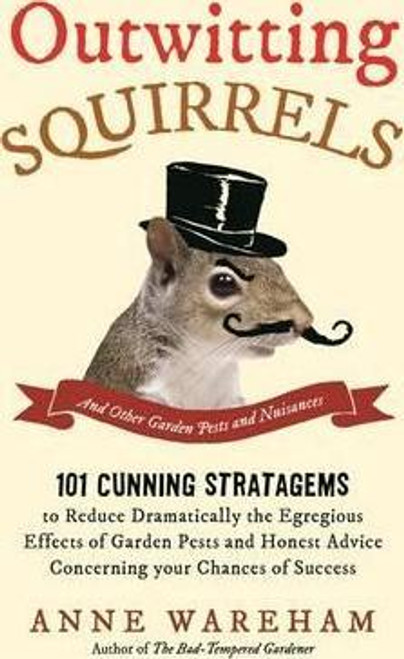 Wareham, Anne / Outwitting Squirrels : And Other Garden Pests and Nuisances