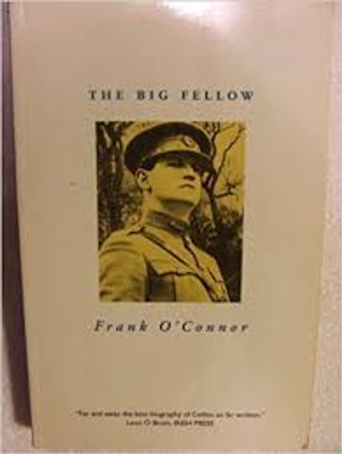 O'Connor, Frank / The Big Fellow : Life of Michael Collins