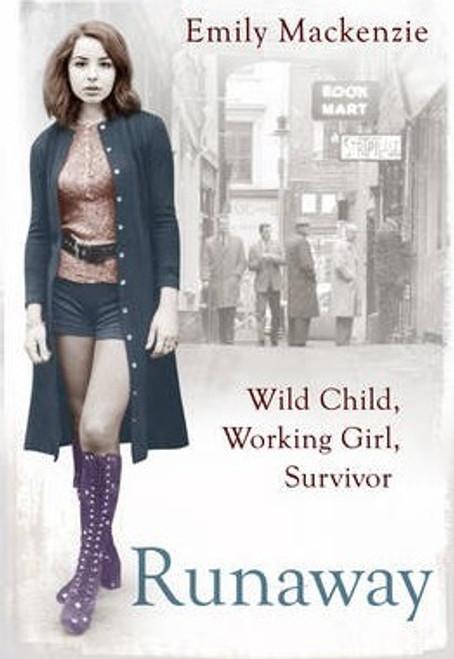 Mackenzie, Emily / Runaway : Wild Child, Working Girl, Survivor