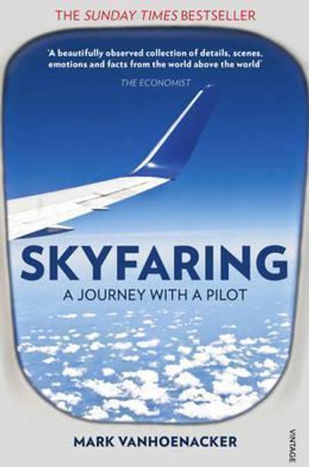 Vanhoenacker, Mark / Skyfaring : A Journey with a Pilot