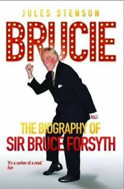 Stenson, Jules / Brucie : A Celebration of the Life of Sir Bruce Forsyth 1928 - 2017