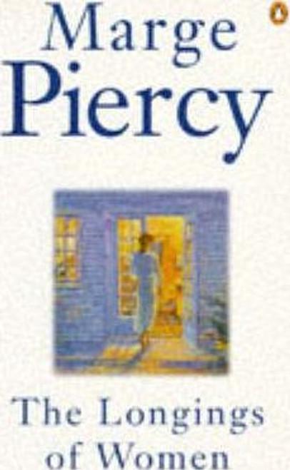 Piercy, Marge / The Longings of Women