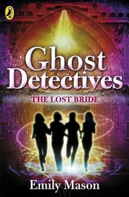 Mason, Emily / Ghost Detectives: The Lost Bride