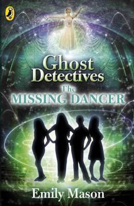 Mason, Emily / Ghost Detectives: The Missing Dancer