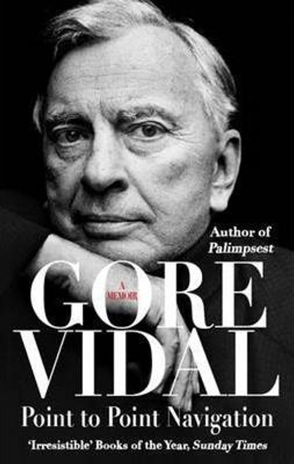Vidal, Gore / Point to Point Navigation : A Memoir