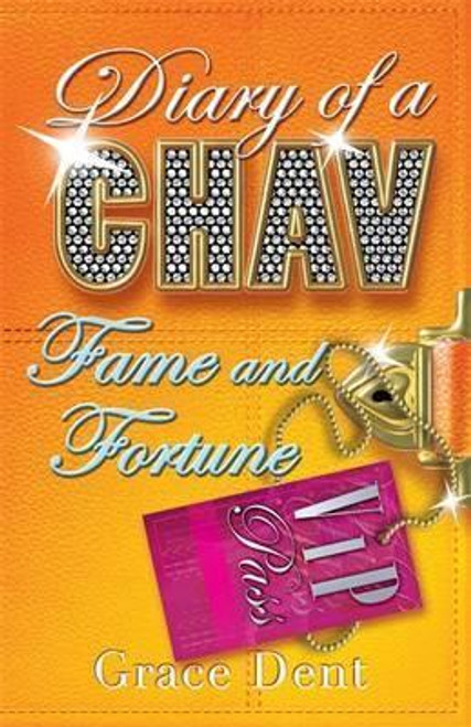 Dent, Grace / Diary of a Chav: Fame and Fortune