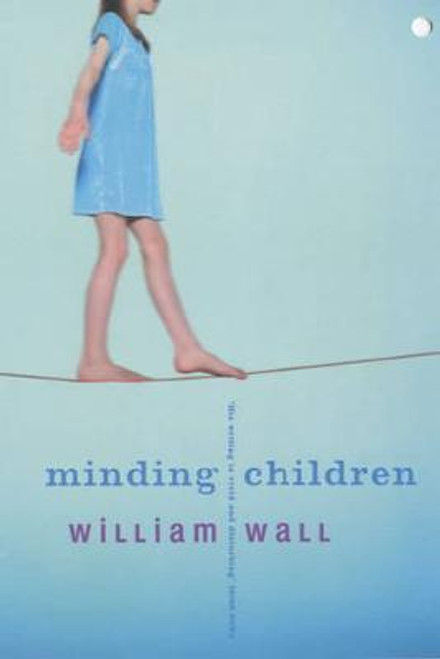 Wall, William / Minding Children