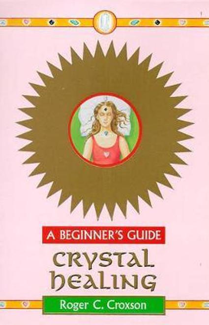 Croxson, Roger C. / Crystal Healing