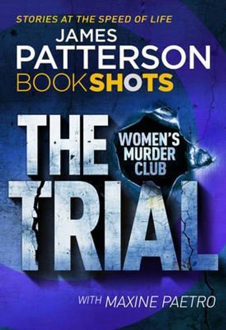 Patterson, James / The Trial : BookShots